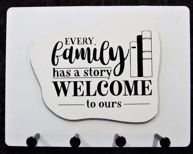 """Wall Mounted Keychain Holder Rack with saying-""""Every family has a story WELCOME to ours"""""""