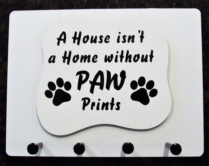"""Wall Mounted Keychain Holder Rack with saying-""""A House isn't a Home without PAW Prints"""""""