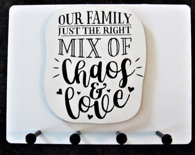 """Wall Mounted Keychain Holder Rack with saying -""""Our Family   Just The Right Mix Of Chaos & Love """""""