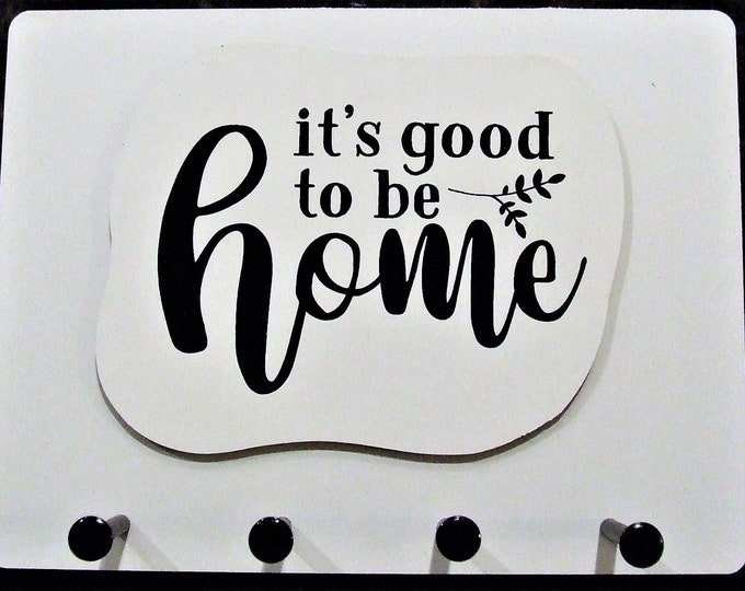 """Wall Mounted Keychain Holder Rack with saying  -""""It's Good to be Home"""""""