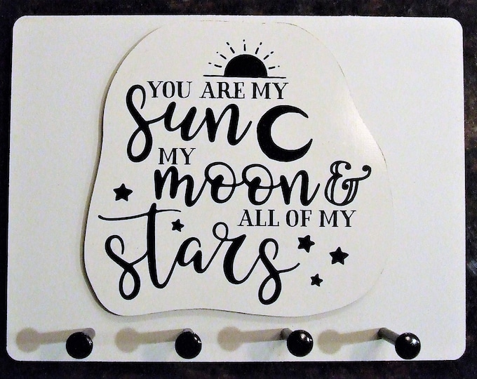 """Wall Mounted Keychain Holder Rack with saying -""""You Are My Sun My Moon & All My Stars"""""""