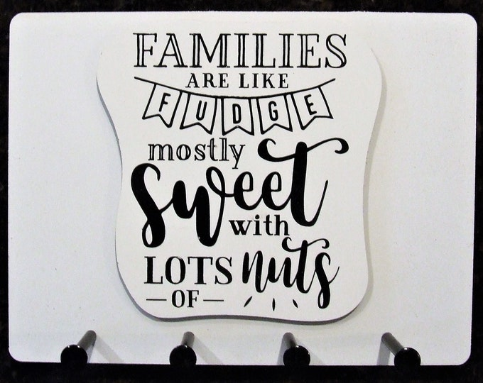 """Wall Mounted Keychain Holder Rack with saying - """"FAMILIES are like Fudge mostly Sweet with lots of nuts"""""""