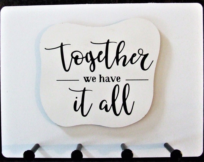 """Wall Mounted Keychain Holder Rack with Inspirational saying -""""Together We Have It All"""""""