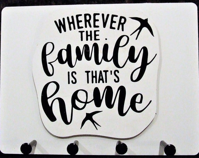 """Wall Mounted Keychain Holder Rack with saying-""""Wherever the Family is that's Home"""""""