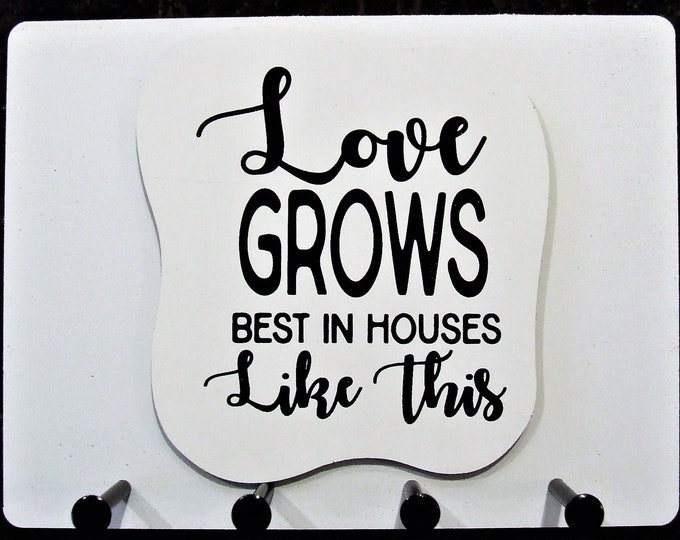 """Wall Mounted Keychain Holder Rack with saying-""""love GROWS best in Houses Like This"""""""
