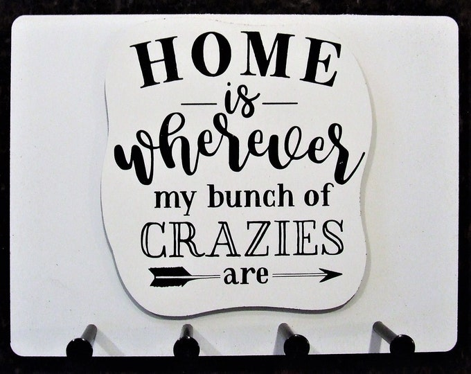 """Wall Mounted Keychain Holder Rack with Saying - """"HOME is wherever my bunch of CRAZIES are"""""""