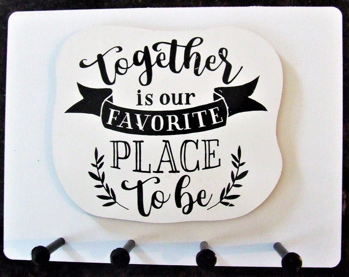 """Wall Mounted Keychain Holder Rack w/ saying -""""Together Is Our Favorite Place to be"""""""