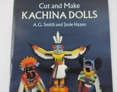 Cut and Make Kachina Dolls by A G Smith and Josie Hazen PD543