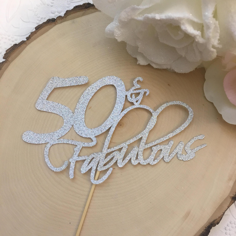 Fabulous 50 Cake Topper: 50 & Fabulous Cake Topper Fifty And Fabulous Cake Topper