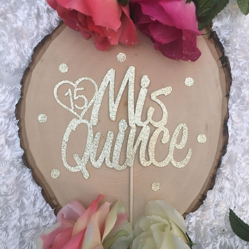 Quinceanera Cake Topper Sweet 15 Mis Quince Happy 15th Birthday Special Occasion