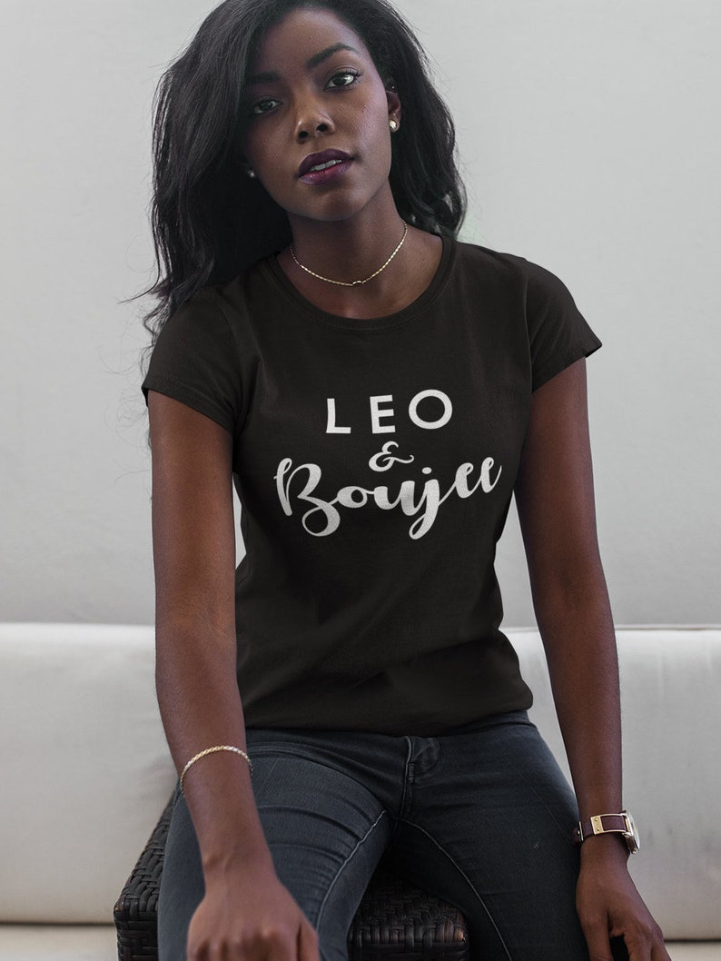 Leo And Boujee Womens T Shirt Born In July August