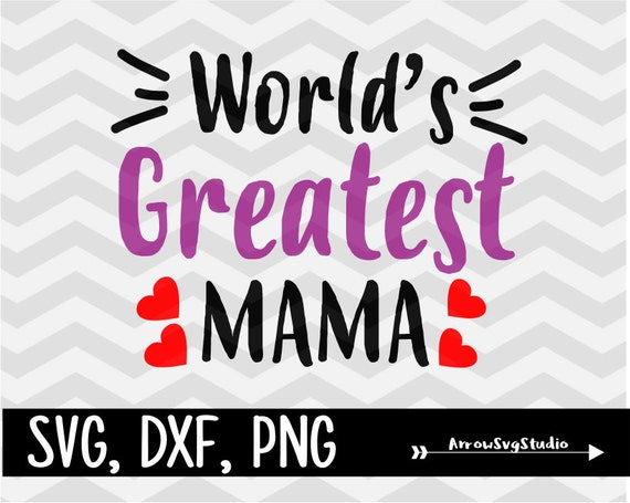 World's Greatest Mama Best Mom Ever Best Mommy In Svg Etsy Amazing World Best Mom Picture Download