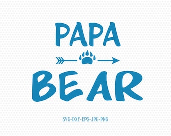 Papa Bear svg, Papa bear, Bear family svg,Father's Day svg, for CriCut Silhouette cameo Files svg jpg png dxf