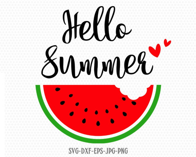 Hello summer svg, watermelon SVG, Summer Svg, Beach Svg, Vacation Shirt,  for CriCut Silhouette cameo Files svg jpg png dxf