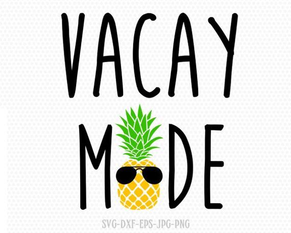 Vacay Mode Svg Pineapple Svg Summer Svg Beach Svg Etsy