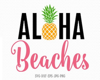 Summer Svg, Beach Svg, Aloha Beaches svg, Vacation Shirt, summer Pineapple svg, for CriCut Silhouette cameo Files svg jpg png dxf