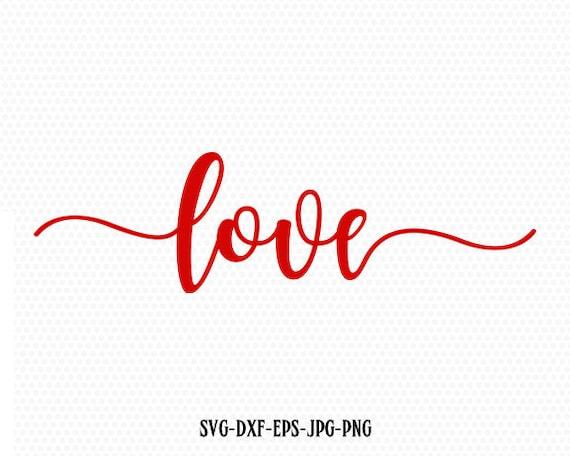 Love Valentine Svg Valentines Day Svg Love Svg Cricut Files Etsy