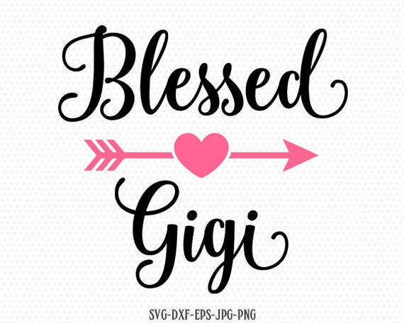Blessed Gigi Svg Mother S Day Svg Mommy Svg Mom Svg Etsy