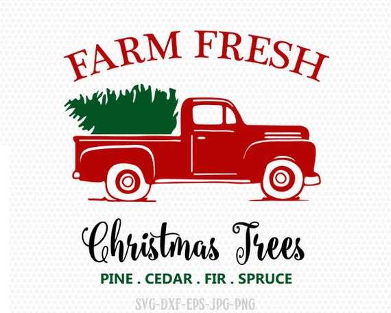 Christmas Truck Svg.Christmas Red Old Vintage Truck Farm Fresh Svg Farmhouse Svg Christmas Tree Svg Cutting File Cricut Files Svg Jpg Png Dxf Silhouette