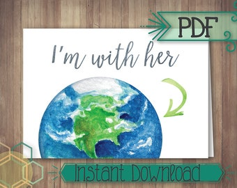 "DIGITAL DOWNLOAD – I'm With Her – Earth – PDF 3.5 x 5"" Note Card"