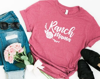 Ranch Mama © | Ranch Mom Shirt | Mama Shirt | Country Shirt | Country Mama Shirts | Women's Western Shirt | Ranch Shirts | Ranch Shirt