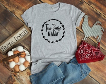 Free Range Mama© | Mom Shirt | Free Range Mama Shirt | Mama T Shirt | Country Shirt | Country Mom Shirt | Chicken Shirt