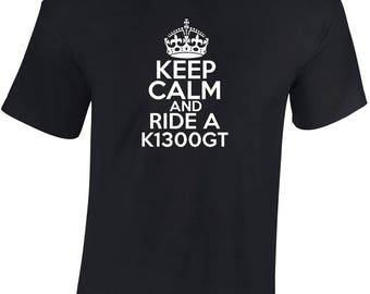 Keep Calm and Ride a K1300GT T shirt  Funny Ideal personalised Biker Gift