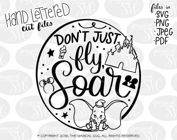 Don T Just Fly Soar Svg Hand Lettered Svg Cut Files Etsy