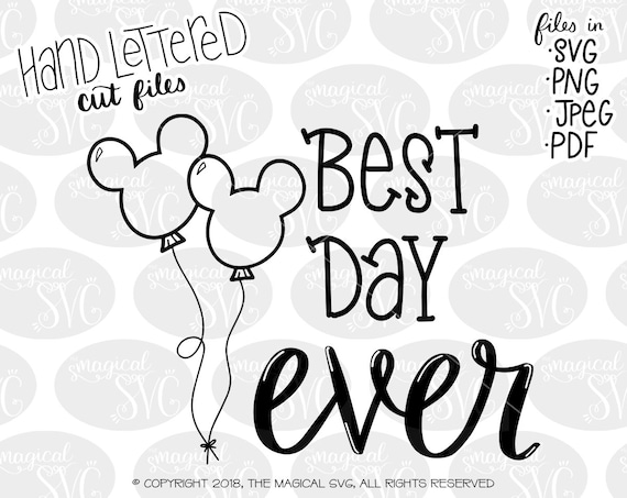 Best Day Ever SVG, Hand Lettered SVG Cut Files, Disney SVG, Mickey Mouse  Cut File, Silhouette Cameo Disney Files, Disney Shirt