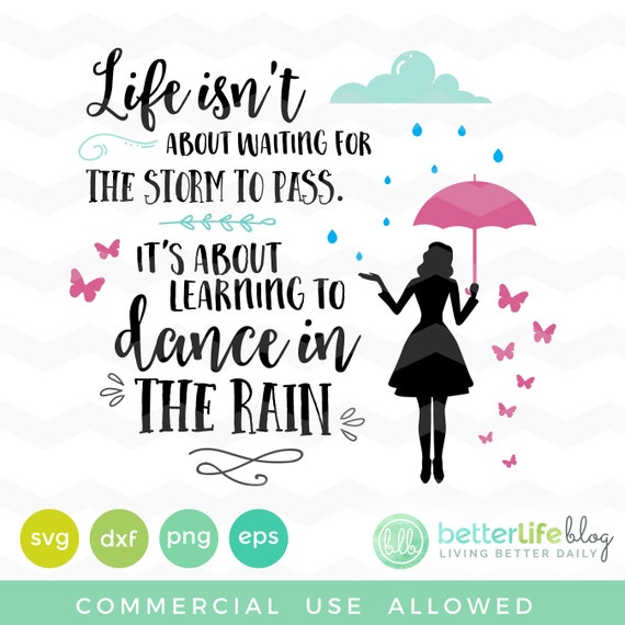 Life Isnt About Waiting For The Storm Svg