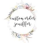Custom Order Jennifer