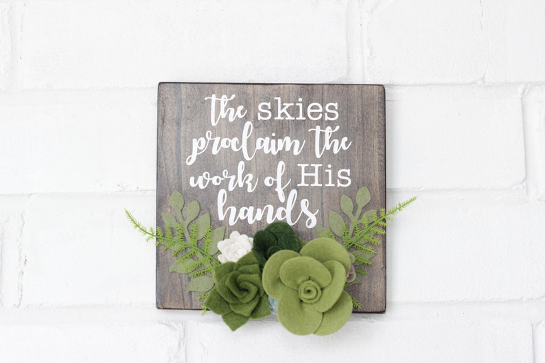 Bible Verse Sign, The Skies Proclaim the Work of His Hands, The Heavens  Declare, Christian Wall Decal, Flower Wood Sign, Verse Wall Decor