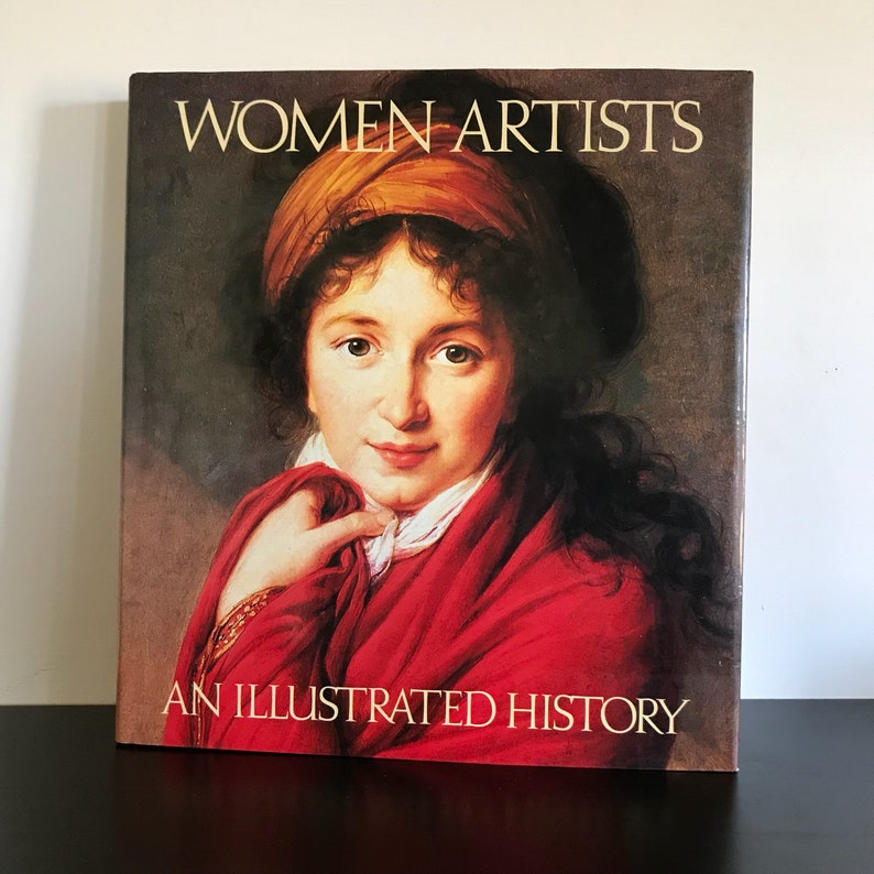 Women Artists An Illustrated History from Renaissance to Present Day by  Nancy Heller, Coffee Table Book