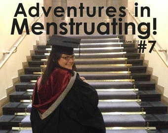 Adventures in Menstruating #7