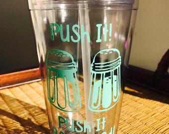 Push it! Tumbler