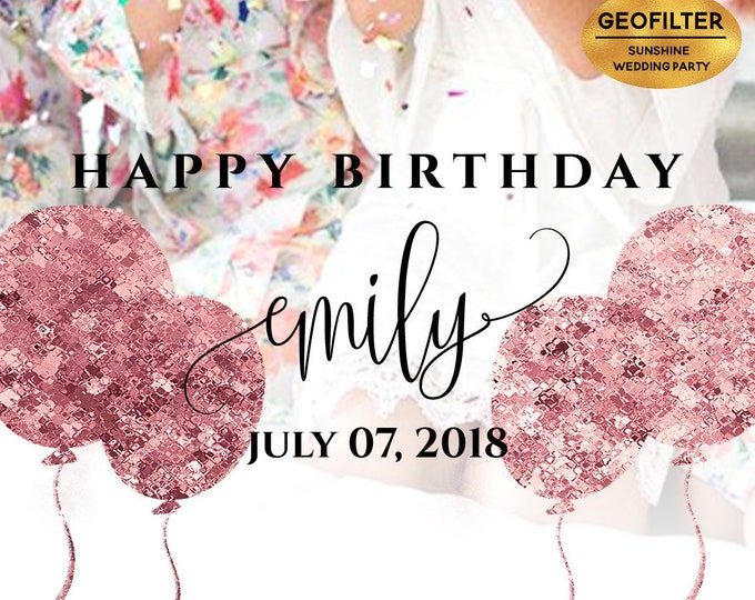 Happy Birthday Snapchat Filter Birthday Snapchat Geofilter Birthday Snapchat Birthday Geofilter Birthday Filter Birthday Snap Rose Gold Foil