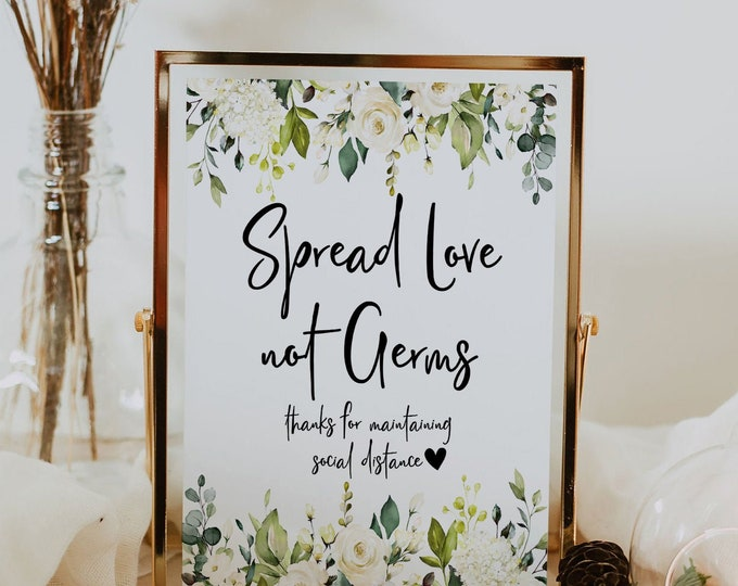 Spread Love Not Germs, Social Distance Sign Wedding, Printable Covid Wedding Sign, White Greenery Floral, Wedding Sign, Instant Download, F7