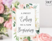 A Sweet Ending to A NEW Beginning Sign Floral Wedding Signs Wedding Sign Editable Signs Printable Signs Wedding Instant Download Templett F5
