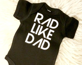 Rad Like Dad Tee or Onesie