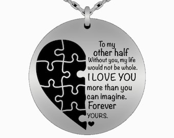 Love necklace,To my other half, without you my life would not be whole. I love you more than you can imagine. Forever yours. Laser engraved
