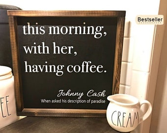 This Morning With Her Having Coffee    Johnny Cash    wooden rustic sign    handmade   wedding gift   farmhouse decor