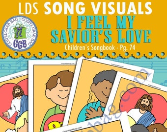 """SONG """"I Feel My Savior's Love"""" VISUALS picture-for-every-verse, Music for Primary, family home evening, Children's Songbook 74"""