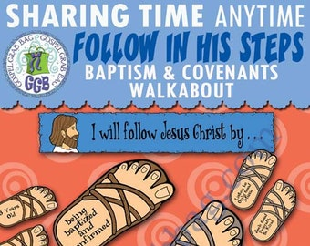"2018 JUNE Week 1 Sharing Time ""Follow Jesus by being baptized & confirmed and keeping baptismal covenants."" ACTIVITY: In His Steps Walkabout"