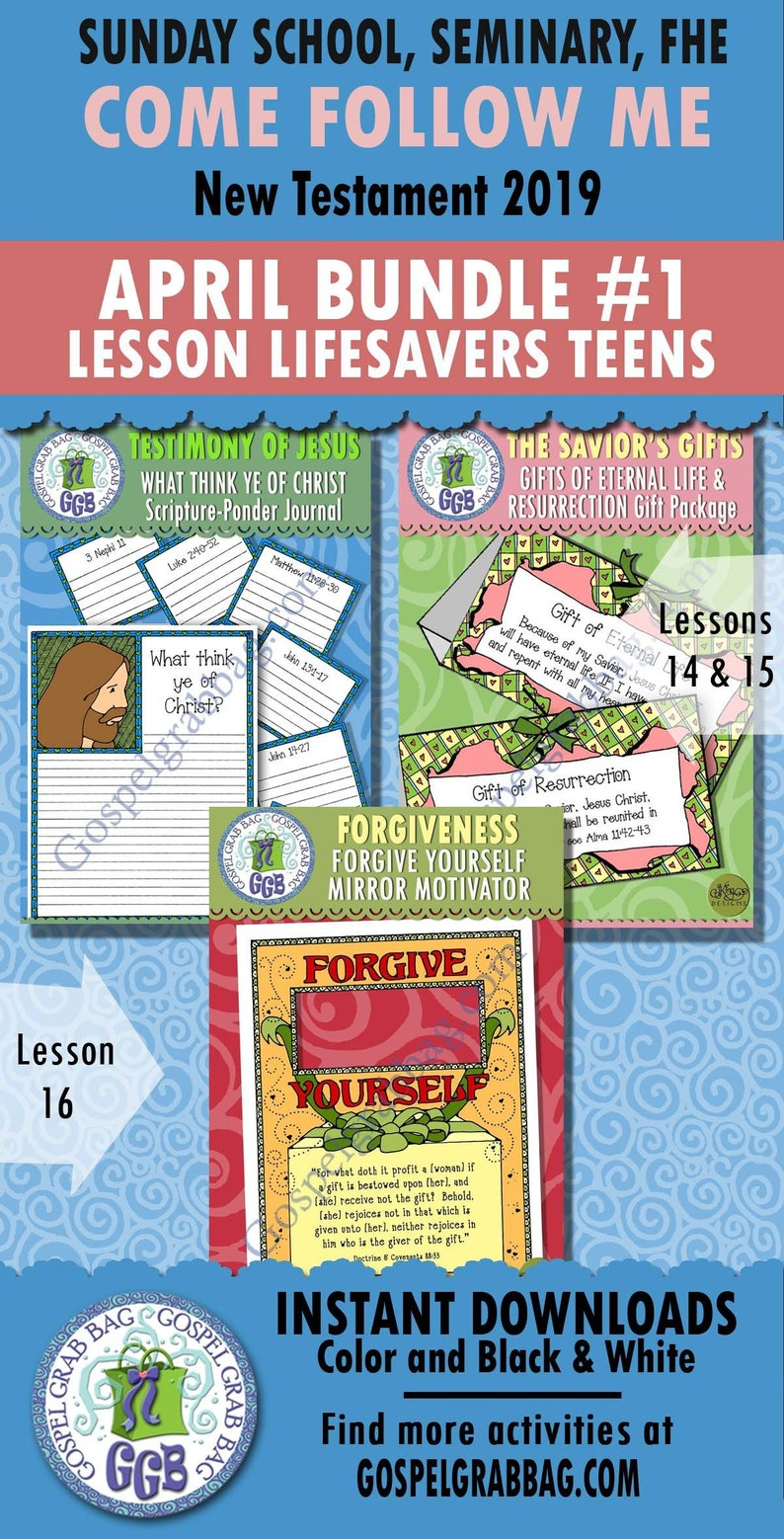 2019 APRIL TEENS Come Follow Me Lesson 14-16 Bundle 1 Primary-Home  ACTIVITIES: Testimony Journal, Resurrection Gift, Forgive Self motivator
