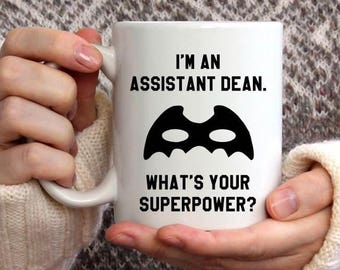 Assistant Dean Gift, I'm an Assistant Dean, What's Your Superpower Mug, Office Gift for Women, Office Mug for Men Coffee Mug, Coffee Cup