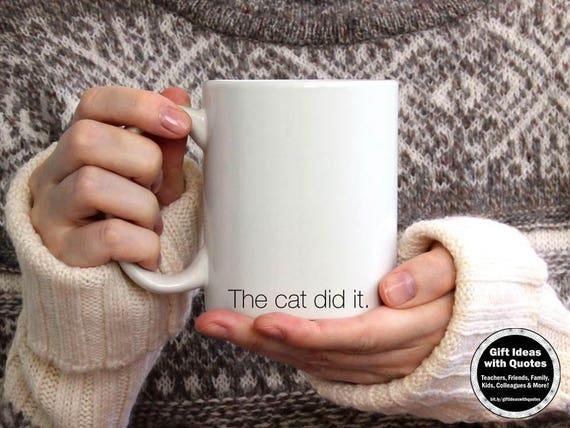Funny Cat Mug The Cat Did It Cat Lover Gift Idea Crazy Cat Etsy