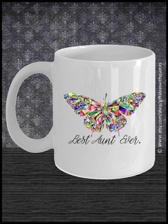 Colorful Butterfly Best Aunt Ever Gifts Best Aunt Ever Mug Quote Funny Aunt Gift Aunt Coffee Mug Aunt Birthday Gift Aunt Christmas Gift