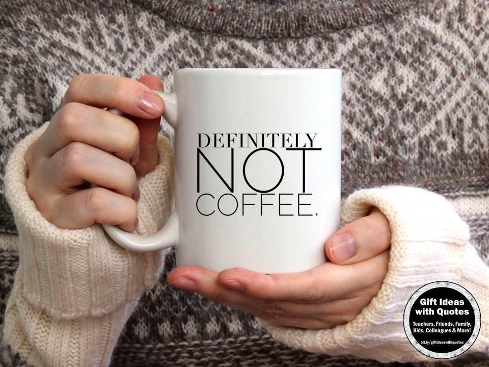 Funny Coffee Cup For Mom Definitely Not Coffee Quote Funny Etsy