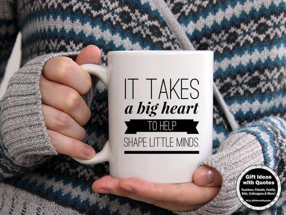 Daycare Provider Gift, Preschool or Kindergarten Teacher Gift Idea,  Teaching Mug, Coffee Cup Quote Big Heart to Shape Little Minds