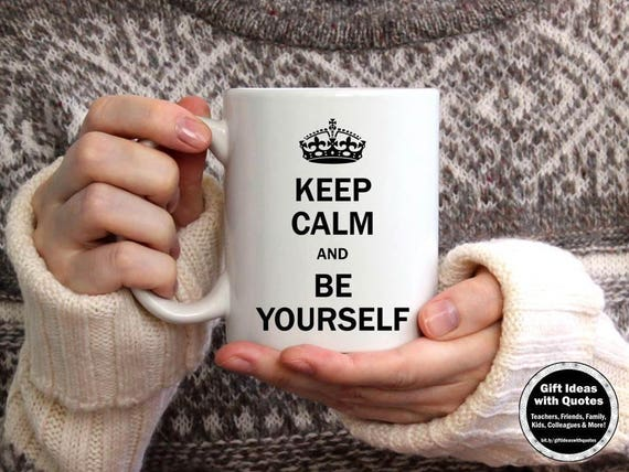 Encouragement Gift Keep Calm And Be Yourself Inspirational Etsy